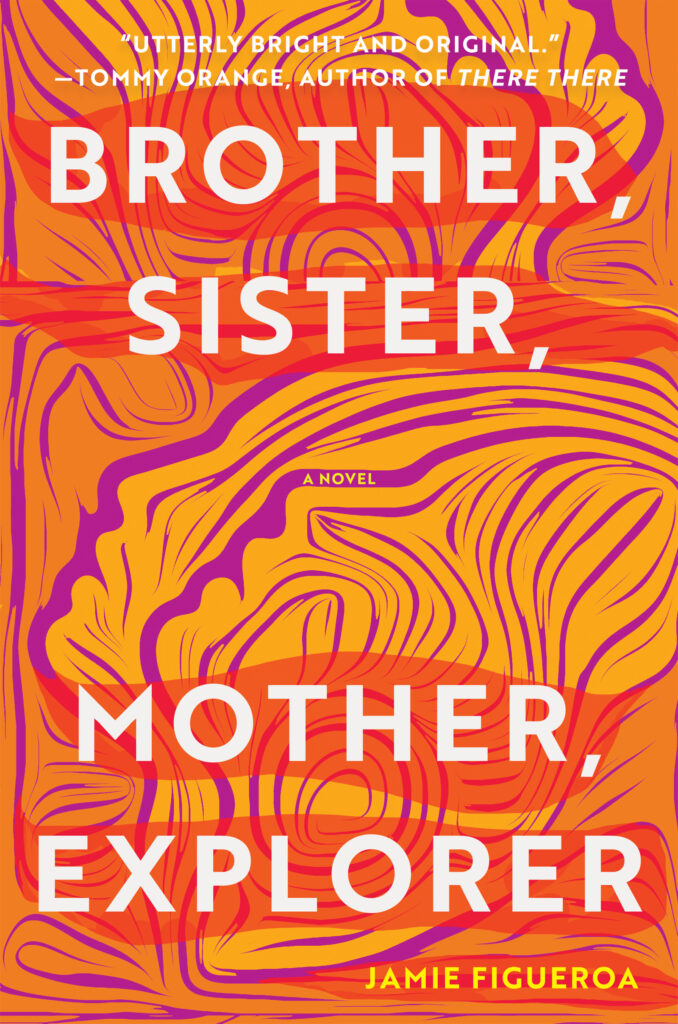 Brother, Sister, Mother, Explorer by Jamie Figueroa